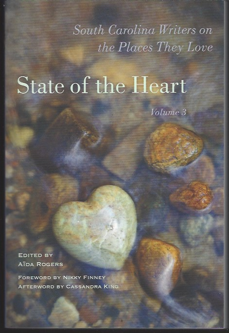 Image for STATE OF THE HEART, VOL 3 South Carolina Writers on the Places They Love