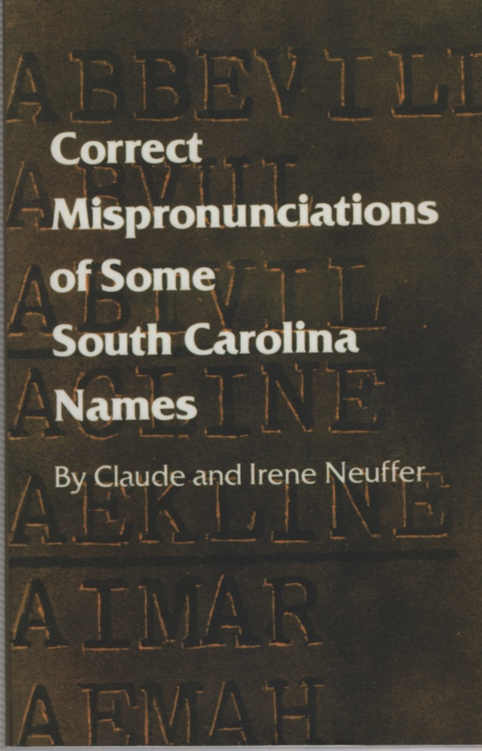 Image for CORRECT MISPRONUNCIATIONS OF SOME SOUTH CAROLINA NAMES