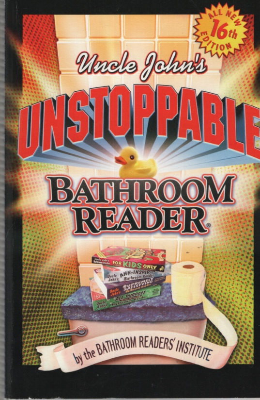 Image for UNCLE JOHN'S UNSTOPPABLE BATHROOM READER
