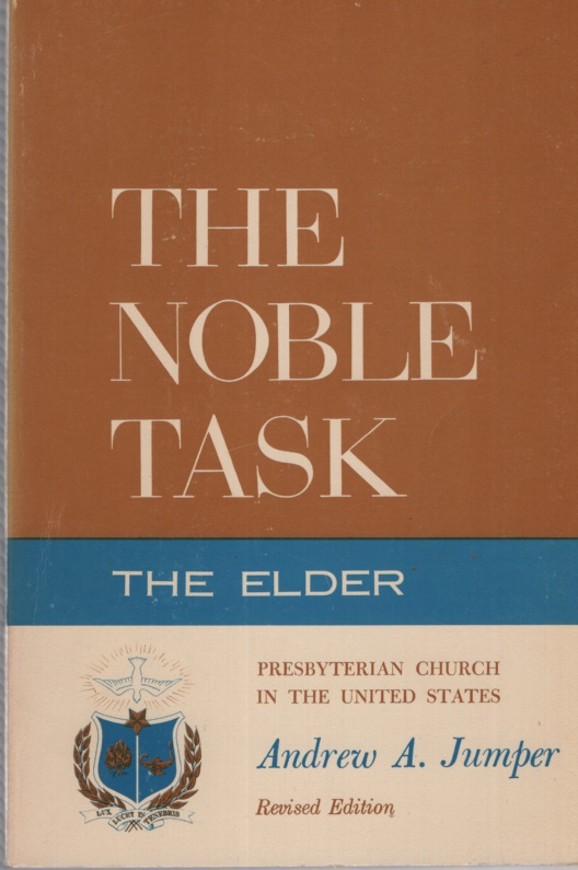 Image for THE NOBLE TASK: THE ELDER A Practical Manual for the Operation of the Church Session in the Presbyterian Church in the United States
