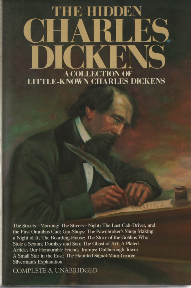 Image for THE HIDDEN CHARLES DICKENS A Collection of Little-Known Charles Dickens