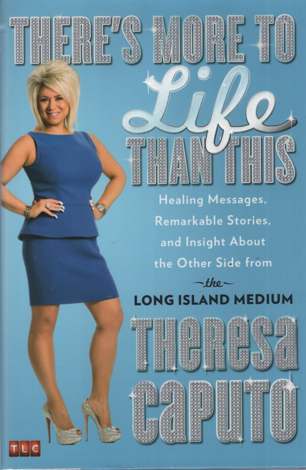 Image for THERE'S MORE TO LIFE THAN THIS Healing Messages, Remarkable Stories, and Insight about the Other Side from the Long Island Medium