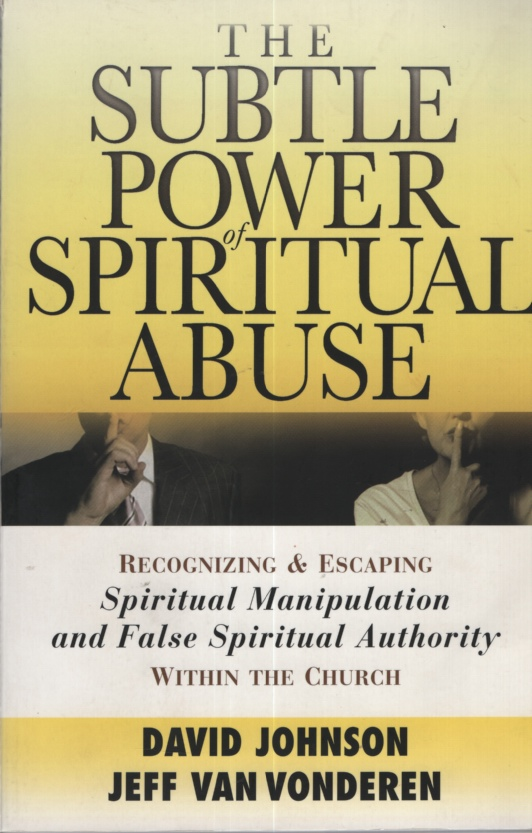 Image for THE SUBTLE POWER OF SPIRITUAL ABUSE