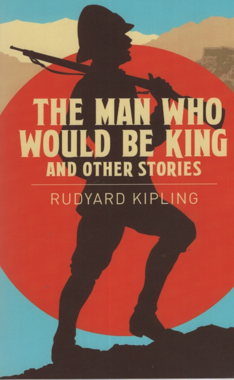 Image for THE MAN WHO WOULD BE KING AND OTHER STORIES