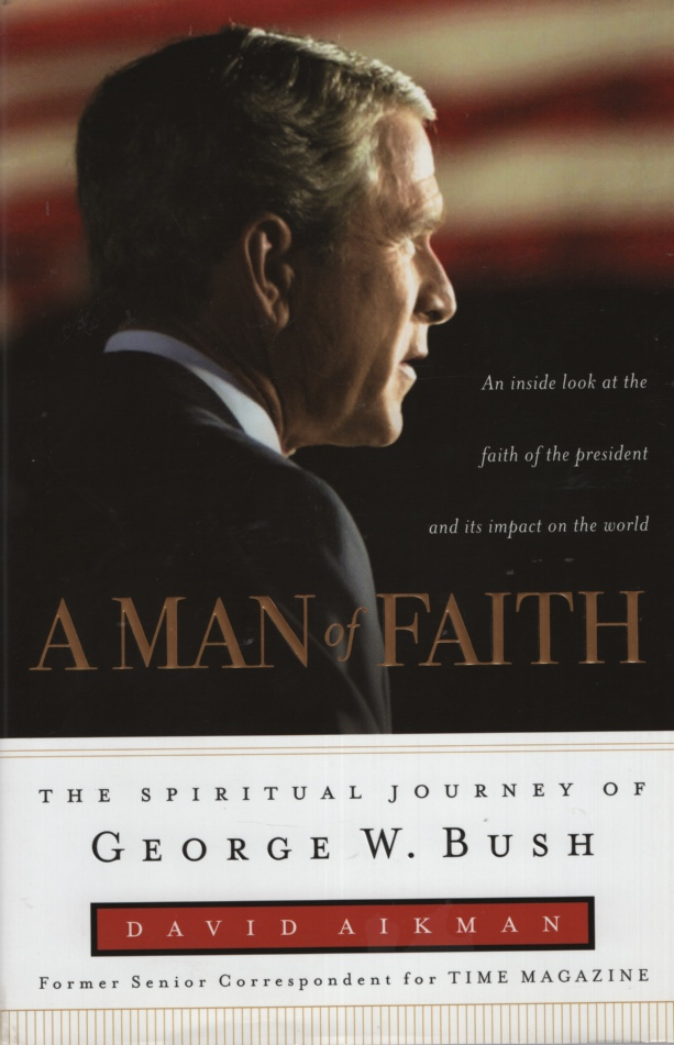 Image for A MAN OF FAITH The Spiritual Journey of George W Bush