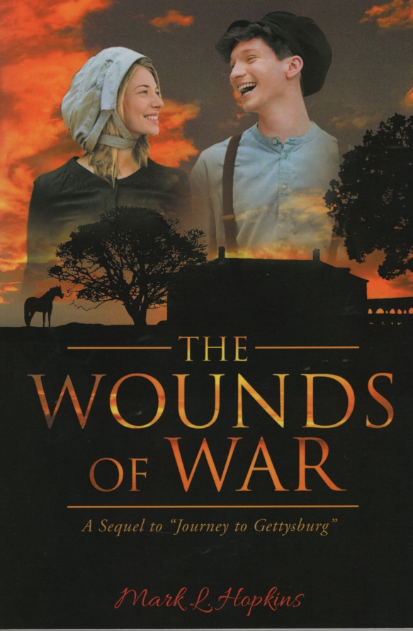 Image for THE WOUNDS OF WAR  A Sequel to Journey to Gettysburg