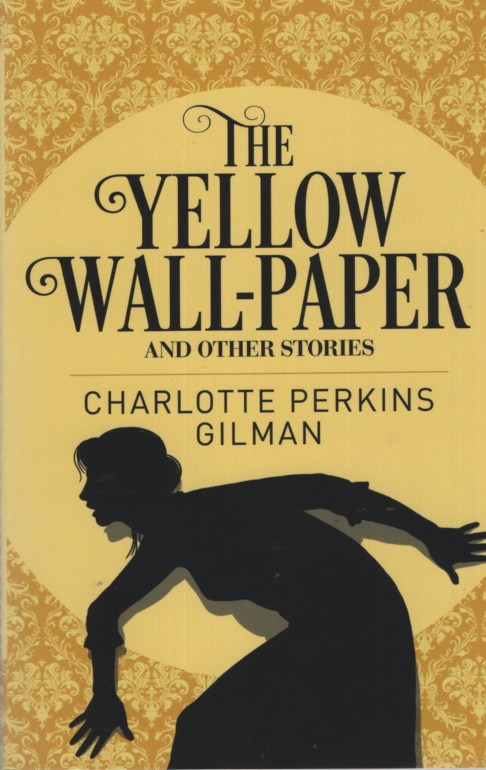 Image for THE YELLOW WALL-PAPER AND OTHER STORIES