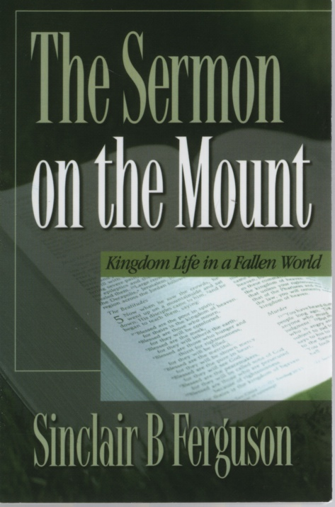 Image for THE SERMON ON THE MOUNT Kingdom Life in a Fallen World