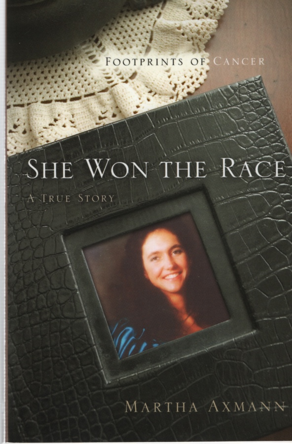 Image for SHE WON THE RACE, FOOTPRINTS OF CANCER A True Story