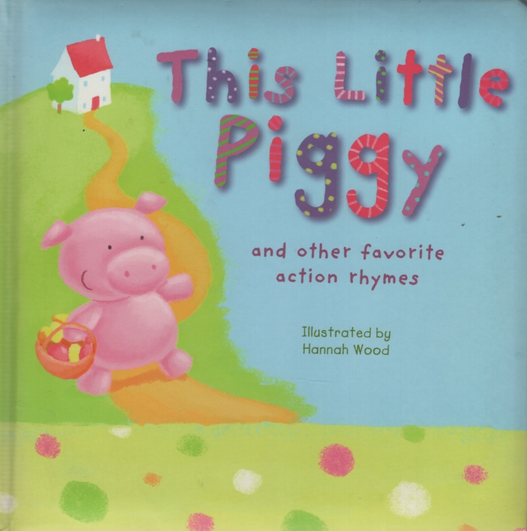Image for THIS LITTLE PIGGY AND OTHER FAVORITE ACTION RHYMES