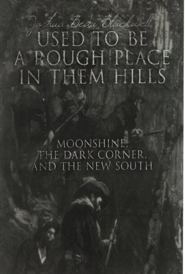 Image for USED TO BE A ROUGH PLACE IN THEM HILLS Moonshine, the Dark Corner and the New South