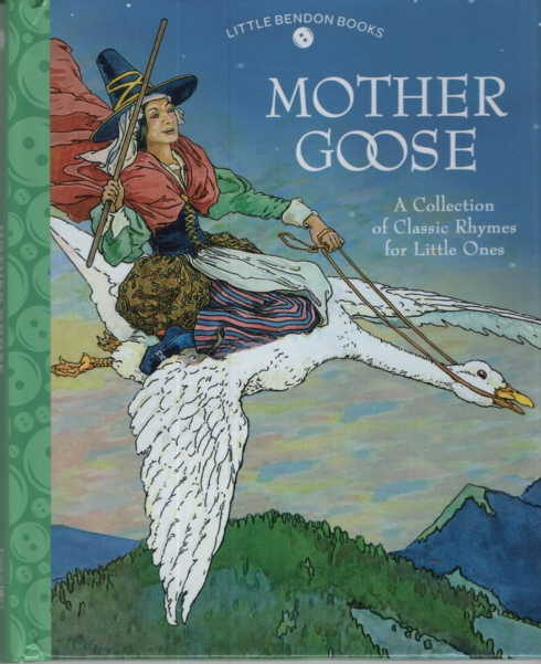 Image for MOTHER GOOSE A COLLECTION OF CLASSIC RHYMES FOR LITTLE ONES