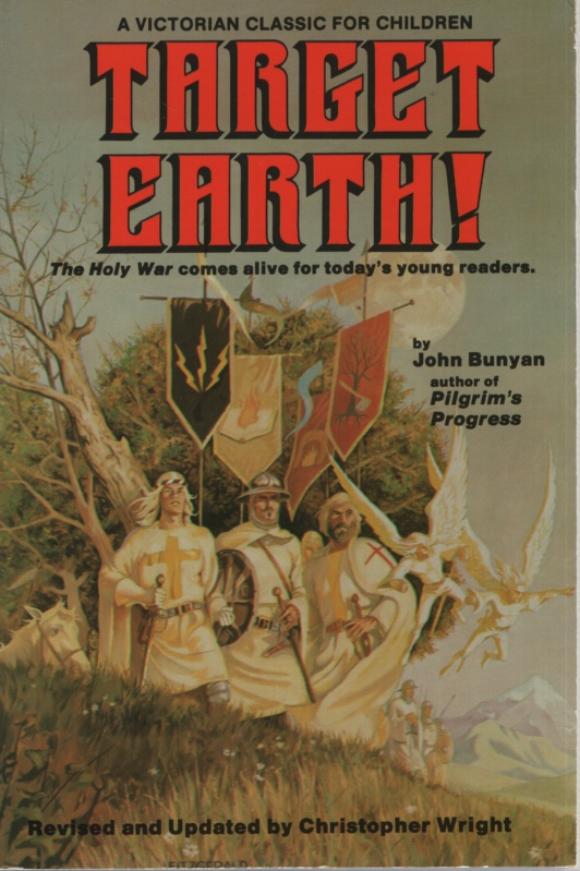 Image for TARGET EARTH: A VICTORIAN CLASSIC FOR CHILDREN BASED ON JOHN BUNYAN'S THE HOLY WAR