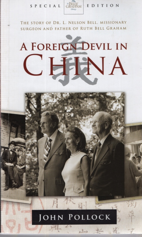 Image for A FOREIGN DEVIL IN CHINA The Story of Dr L Nelson Bell