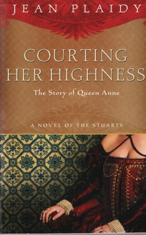 Image for COURTING HER HIGHNESS The Story of Queen Anne