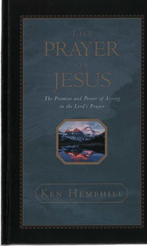 Image for THE PRAYER OF JESUS  The Promise and Power of Living in the Lord's Prayer