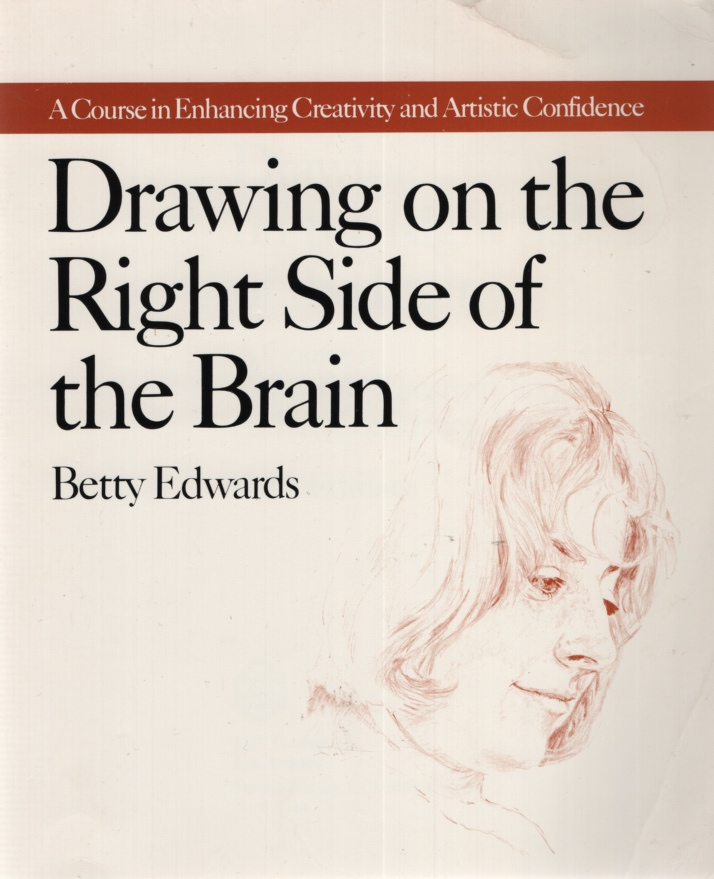 Image for DRAWING ON THE RIGHT SIDE OF THE BRAIN A Course in Enhancing Creativity and Artistic Confidence