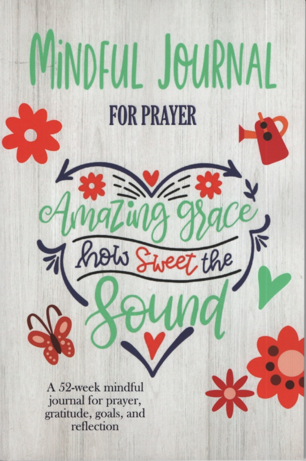 Image for AMAZING GRACE HOW SWEET THE SOUND A Mindful Journal for Prayer