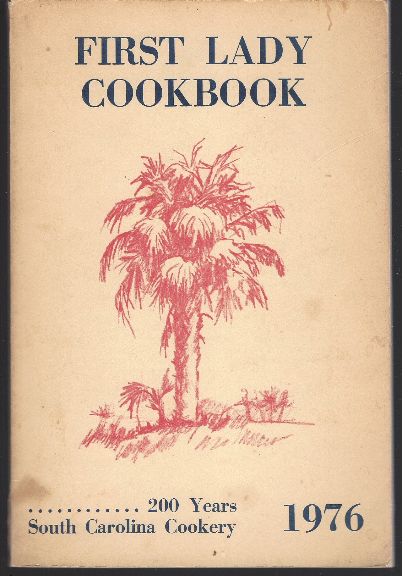 Image for FIRST LADY COOKBOOK 1976 200 Years South Carolina Cookery