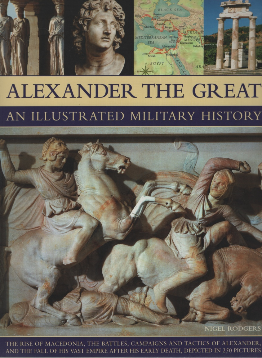 Image for ALEXANDER THE GREAT: AN ILLUSTRATED MILITARY HISTORY