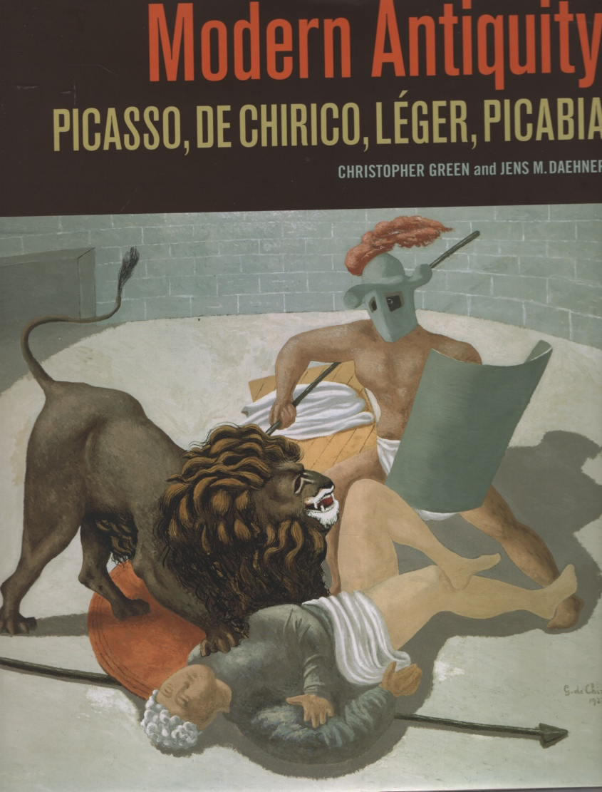 Image for MODERN ANTIQUITY: PICASSO, DE CHIRICO, LEGER , PICABIA