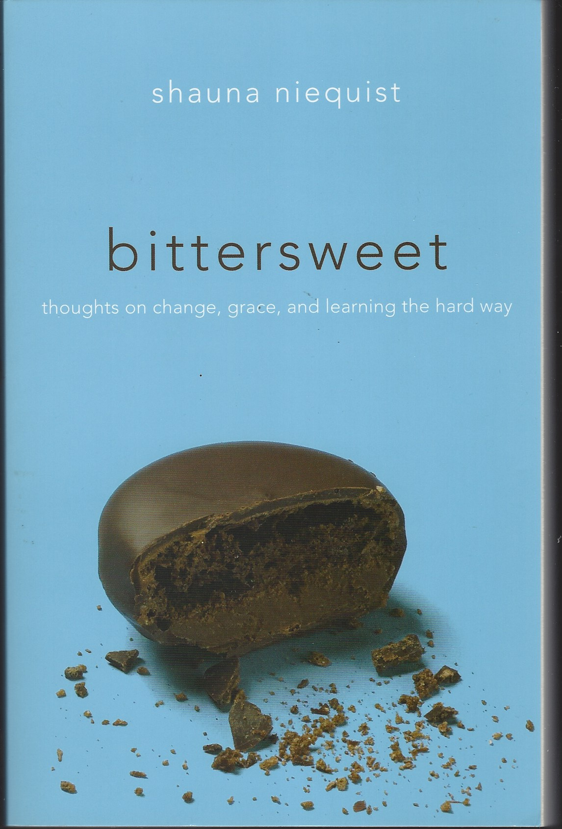 Image for BITTERSWEET Thoughts on Change, Grace, and Learning the Hard Way