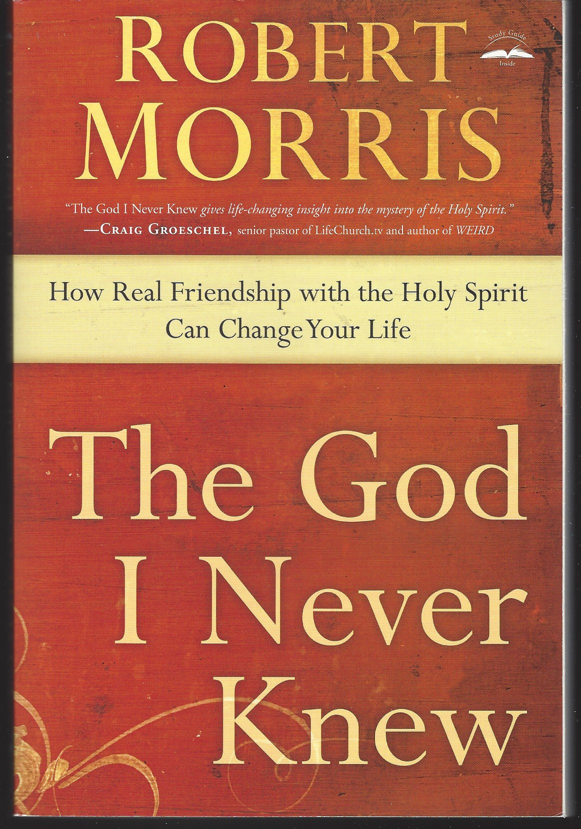 Image for THE GOD I NEVER KNEW How Real Friendship with the Holy Spirit Can Change Your Life