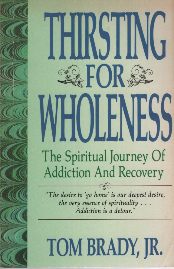 Image for THIRSTING FOR WHOLENESS The Spiritual Journey of Addiction and Recovery