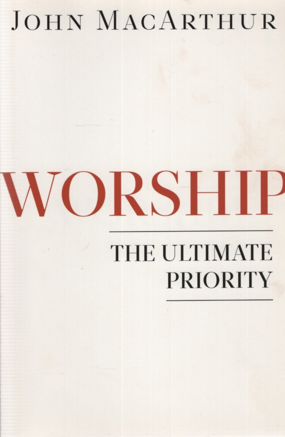 Image for WORSHIP: THE ULTIMATE PRIORITY