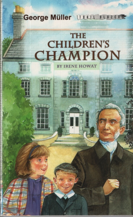 Image for THE CHILDREN'S CHAMPION: GEORGE MULLER