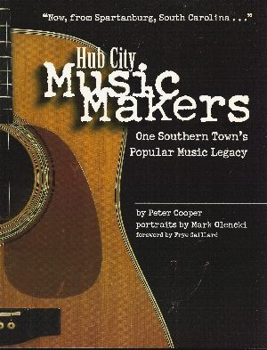 Image for HUB CITY MUSIC MAKERS One Southern Town's Popular Music Legacy