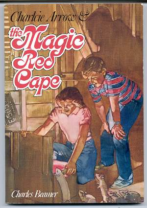 Image for CHARLCIE ARROW & THE MAGIC RED CAPE