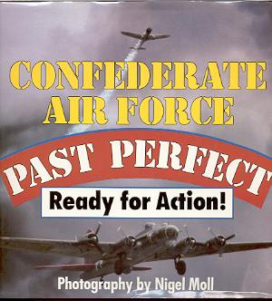 Image for CONFEDERATE AIR FORCE - PAST PERFECT: READY FOR ACTION