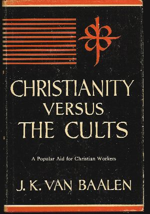 Image for CHRISTIANITY VERSUS THE CULTS
