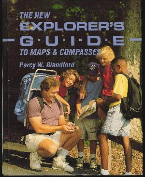 Image for THE NEW EXPLORER'S GUIDE TO MAPS & COMPASSES
