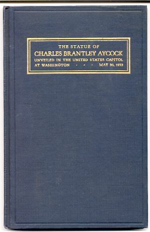 Image for ACCEPTANCE AND UNVEILING OF THE STATUE OF CHARLES BRANTLEY AYCOCK Presented by the State of North Carolina