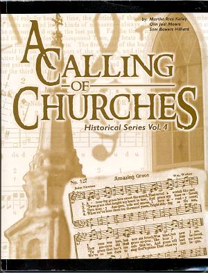 Image for A CALLING OF CHURCHES, HISTORICAL SERIES VOL 4 Sketches of Hart County Churches