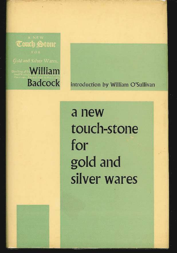 Image for A NEW TOUCH-STONE FOR GOLD AND SILVER WARES Introduction by William O'Sullivan