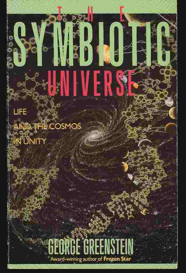 Image for THE SYMBIOTIC UNIVERSE  Life and the Cosmos in Unity