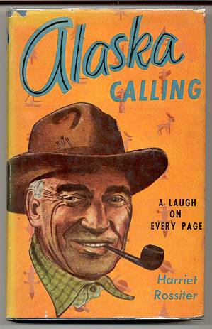 Image for ALASKA CALLING, A LAUGH ON EVERY PAGE