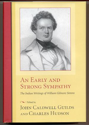 Image for AN EARLY AND STRONG SYMPATHY The Indian Writings of William Gilmore Simms