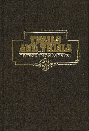 Image for TRAILS AND TRIALS OF GEORGE THOMAS SEVEY