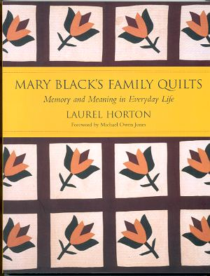 Image for MARY BLACK'S FAMILY QUILTS Memory and Meaning in Everyday Life