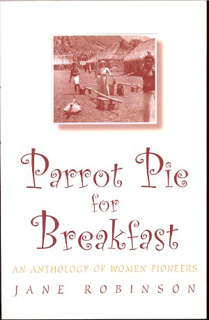 Image for PARROT PIE FOR BREAKFAST An Anthology of Women Pioneers