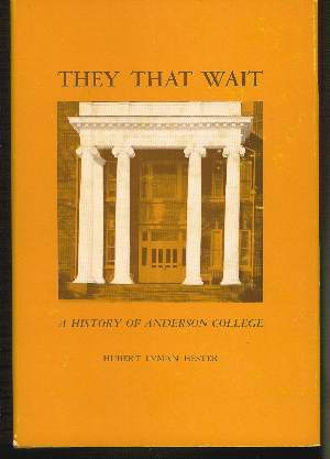 Image for THEY THAT WAIT, A HISTORY OF ANDERSON COLLEGE