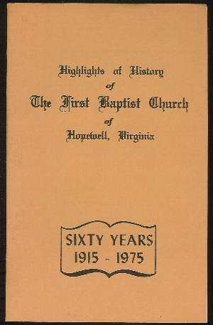 Image for HIGHLIGHTS OF HISTORY OF THE FIRST BAPTIST CHURCH OF HOPEWELL, VIRGINIA 1915 - 1975