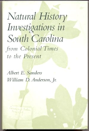Image for NATURAL HISTORY INVESTIGATIONS IN SOUTH CAROLINA From Colonial Times to the Present