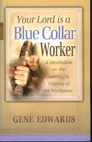 Image for YOUR LORD IS A BLUE COLLAR WORKER