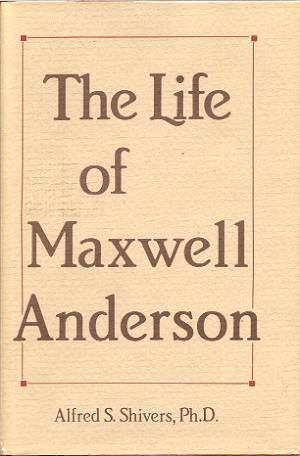 Image for THE LIFE OF MAXWELL ANDERSON