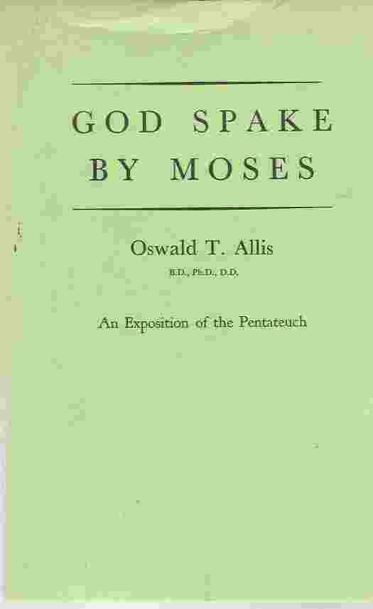 Image for GOD SPAKE BY MOSES An Exposition of the Pentateuch